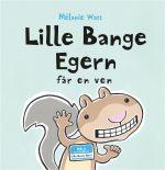 Lille Bange Egern får en ven af Mélanie Watt. Udkommer 12. april.