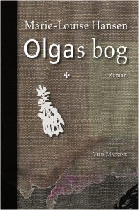 Olgas bog, af Marie-Louise Hansen, roman. Omslag og grafisk tilrettelæggelse: Neel Dich Abrahamsen. Udgivelsesdato: 11. februar.