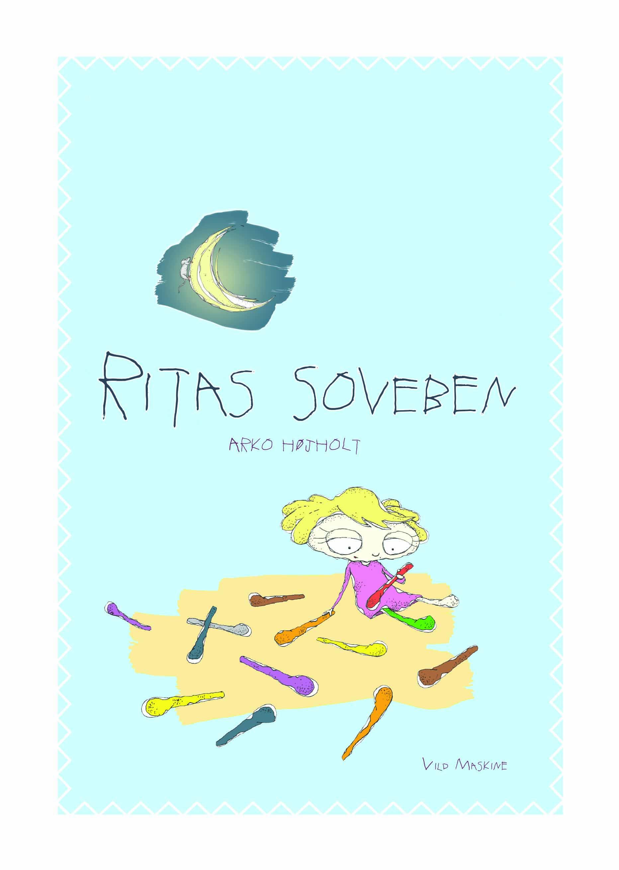 Ritas soveben, billedbog for de 3-6-årige. Skrevet og illustreret af Arko Højholt. Udgivelsesdato: 8. januar.