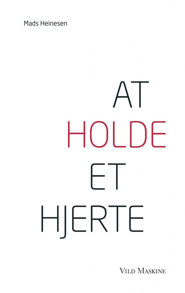 Forside AT HOLDE ET HJERTE