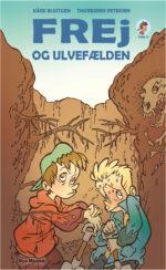 """""""Frej og ulvefælden"""" af Kåre Bluitgen, illustreret af Thorbjørn Petersen, udgivelsesdato: 29. maj."""