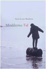 Miraklernes Tid af Anne-Laure Bondoux. Omslag af Mads Heinesen.