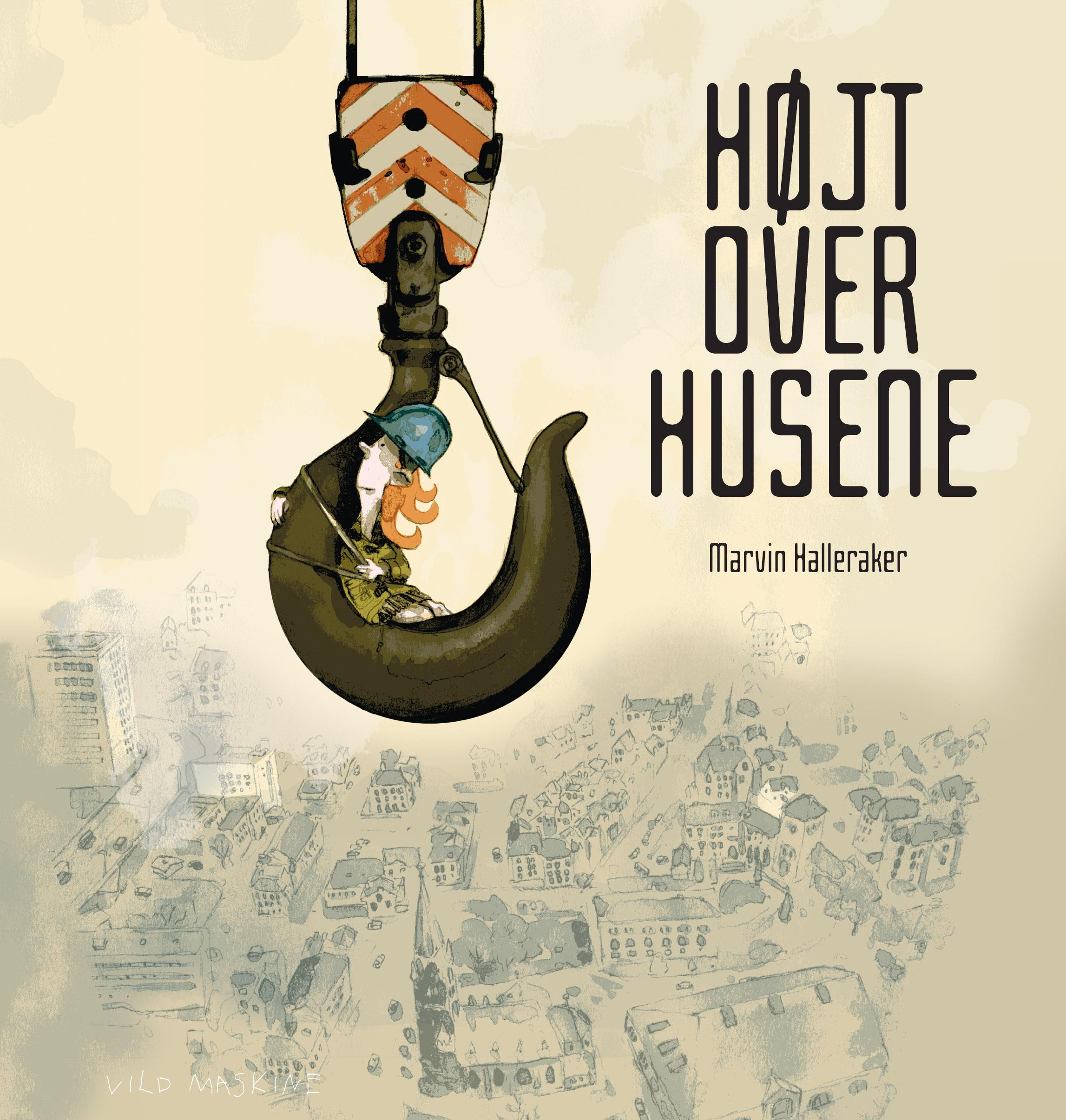 Forside til 'Højt over husene' af Marvin Halleraker.