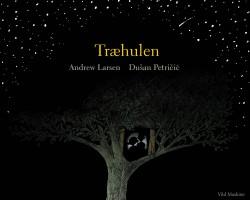 Omslag til Træhulen af Andrew Larsen, illustreret af Dušan Petričić.