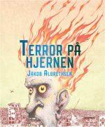 """Forside til """"Terror på hjernen"""", en tegneserie af Jakob Albrethsen, udgivelsesdato: 29. november 2019."""