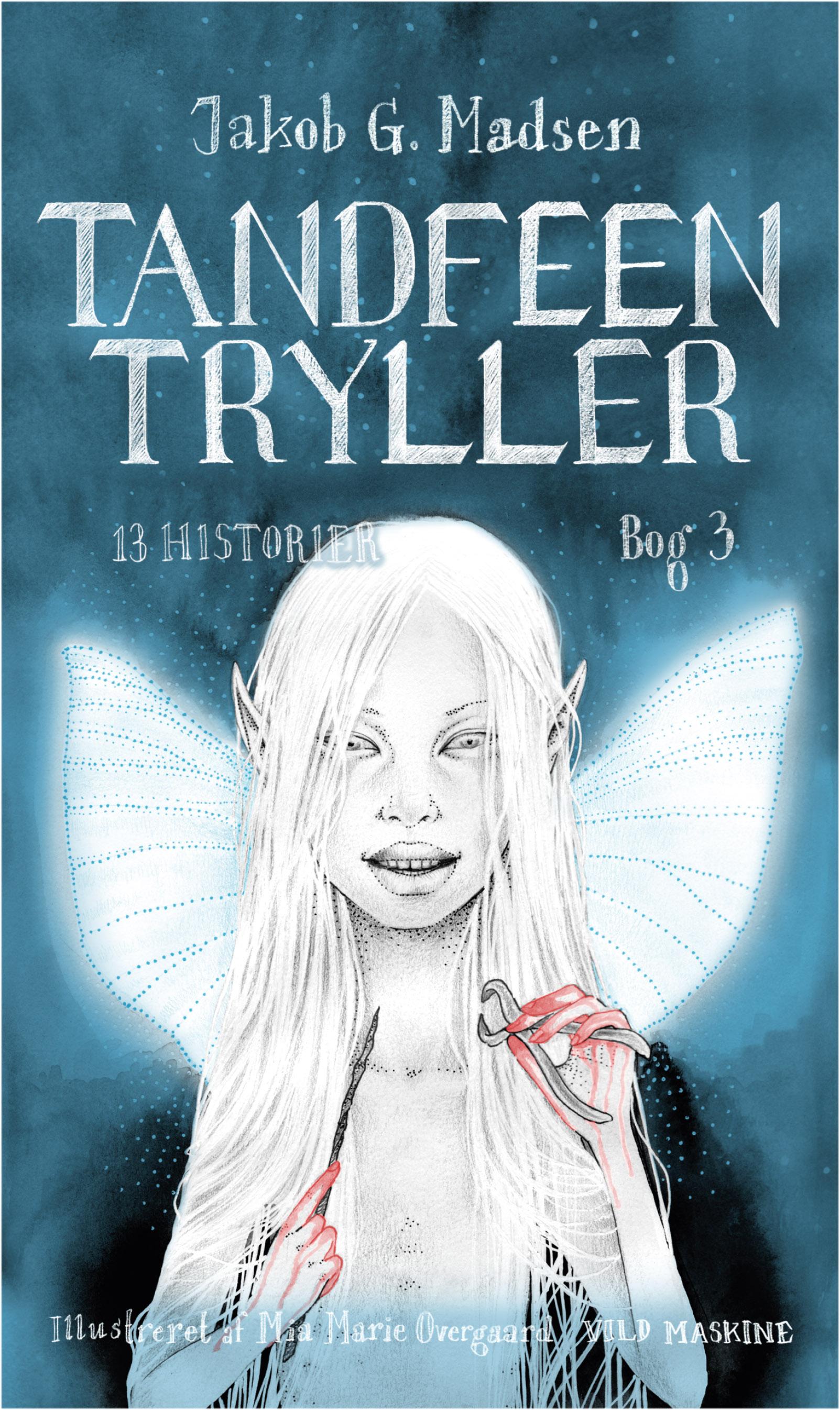 """""""Tandfeen tryller"""" af Jakob G. Madsen og illustreret af Mia Marie Overgaard. Udgivelsesdato: 29. april 2020."""