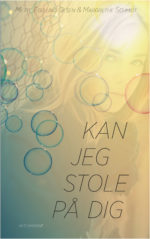 Kan jeg stole på dig, udgivelsesdato: 25. maj 2020. Af Mette Egelund Olsen og Margrethe Schmidt.
