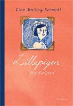 """Forside til """"Lillepigen fra Lolland"""" af Line Malling Schmidt, udgivelsesdato: 30. september 2019."""