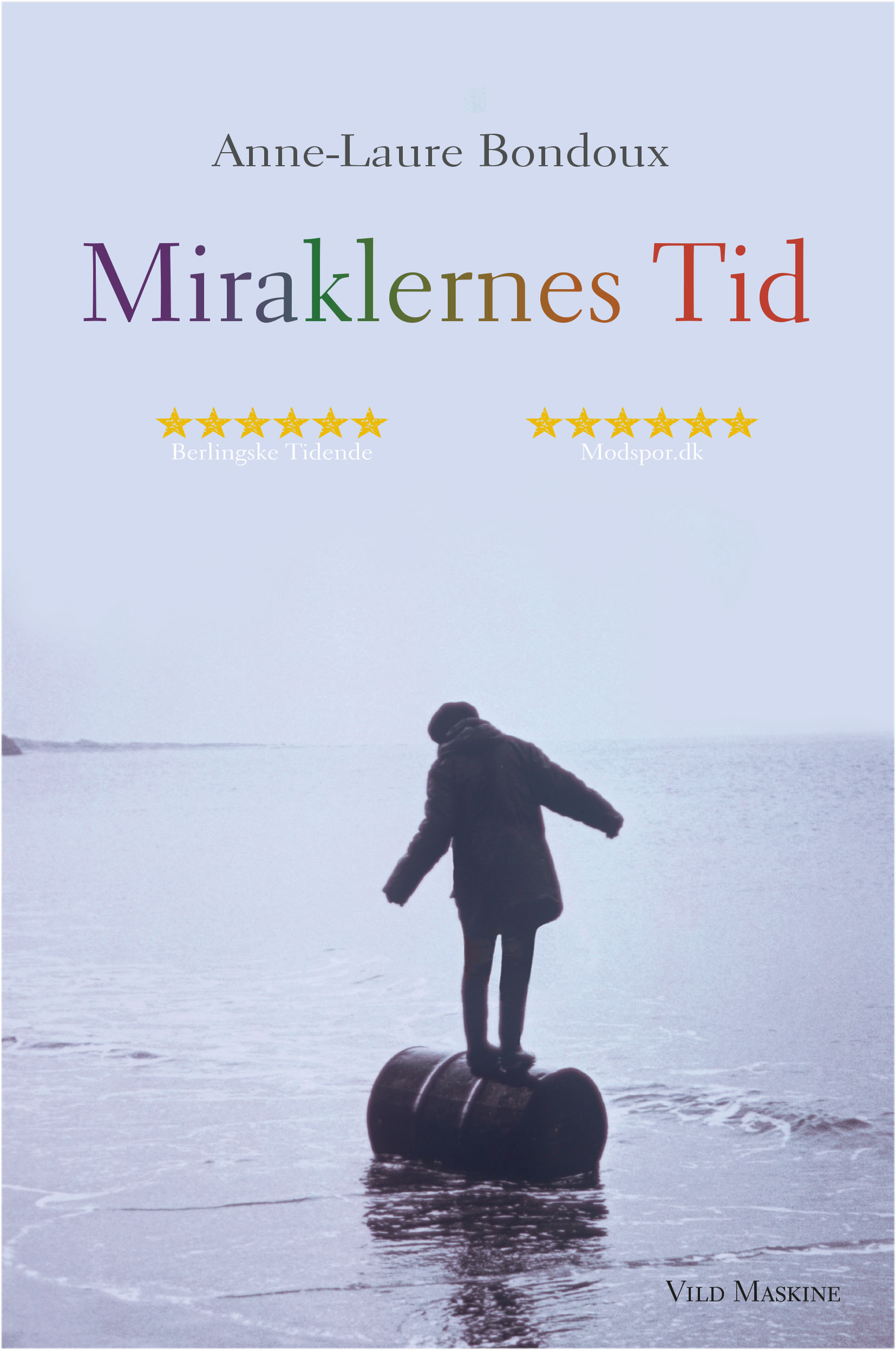Miraklernes Tid af Anne-Laure Bondoux, udkom 2016. Her 4. oplag, 2017.