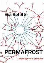 Permafrost. Sold to Edition A.B. Fischer in Germany 2019. Cover: Zven Balslev/Karen Nøhr Christensen.