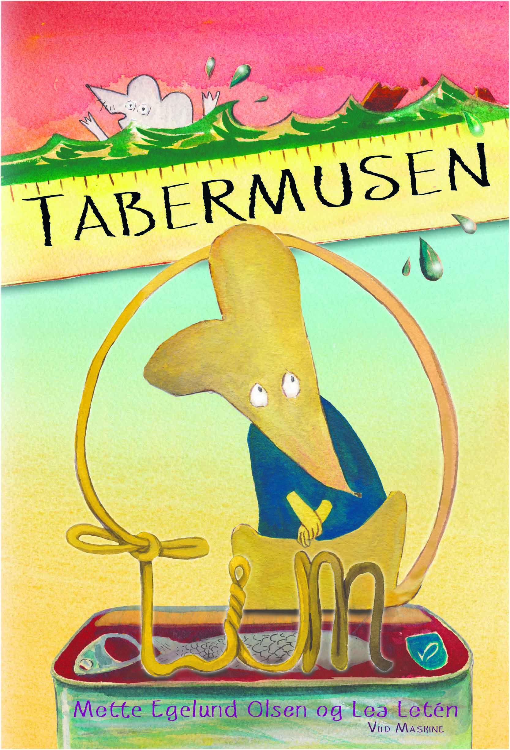 Tabermusen Tim. Skrevet af Mette Egelund Olsen og illustreret af Lea Letén.